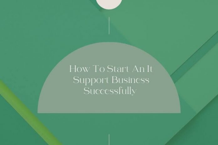How To Start An It Support Business