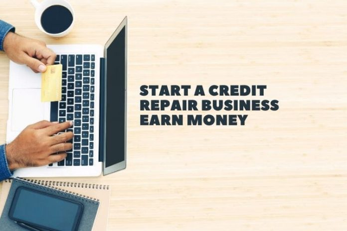 Start A Credit Repair Business Earn Money