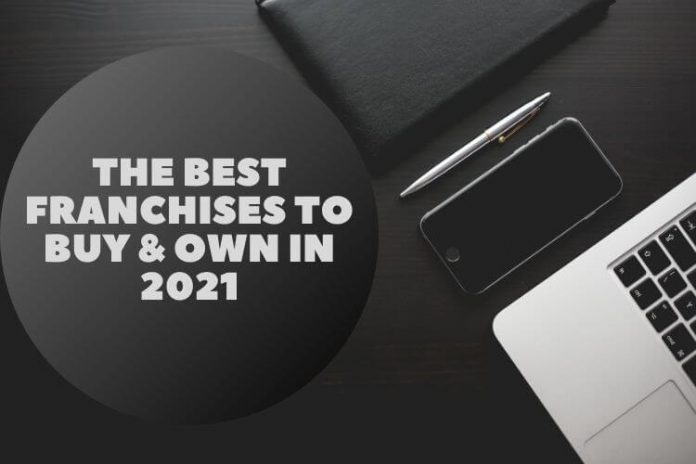 Top 10 Best Franchises To Buy & Own in 2021