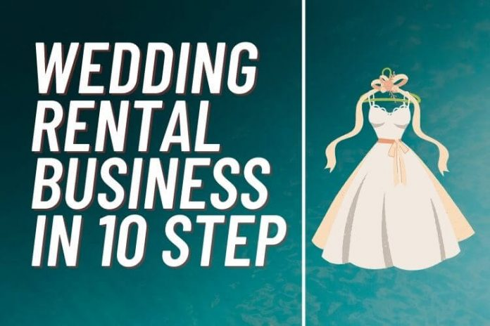How To Start A Wedding Rental Business In 10 Step 2021