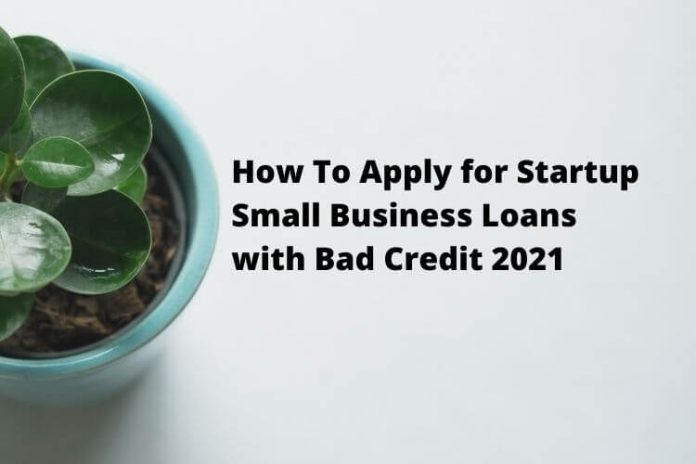 How To Apply for Startup Small Business Loans with Bad Credit (1)